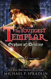 The Youngest Templar: Orphan of Destiny