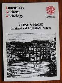 Lancashire Authors' Anthology: Verse and Prose in Standard English and  Dialect