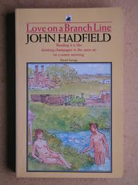 Love on a Branch Line. by  John. Compiled By Hadfield - Paperback - Reprint - 1989 - from N. G. Lawrie Books. (SKU: 41075)