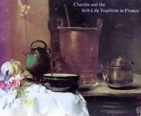 Chardin and the Still-Life Tradition in France