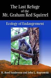 The Last Refuge of the Mt. Graham Red Squirrel: Ecology of Endangerment