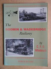 The Bodmin & Wadebridge Railway.