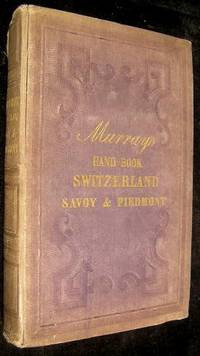 1848 French Issue Murray Guide:  Handbook for Switzerland and the Alps of Savoy and Piedmont