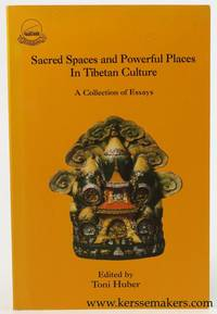 Sacred Spaces and Powerful Places in Tibetan Culture. A Collection of Essays