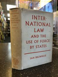 INTERNATIONAL LAW AND THE USE IF FORCE BY STATES