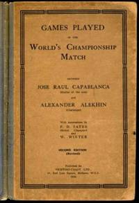 Games Played in the World's Championship Match between Jose Raul Capablanca and Alexander Alekhin
