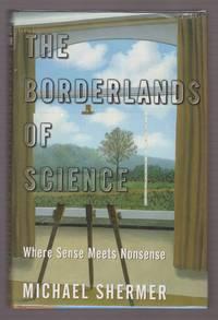 The Borderlands of Science Where Sense Meets Nonsense