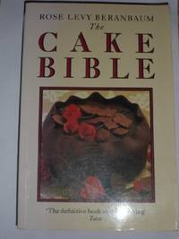 The Cake Bible by  Rose Levy Beranbaum - Paperback - from World of Books Ltd and Biblio.com