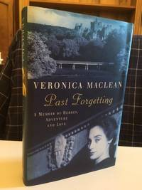 Past Forgetting:  a memoir of heroes, adventure and love
