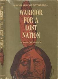 Warrior for a Lost Nation: a Biography of Sitting Bull