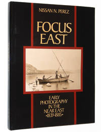 Focus East: Early Photography in the Near East, 1839-1885