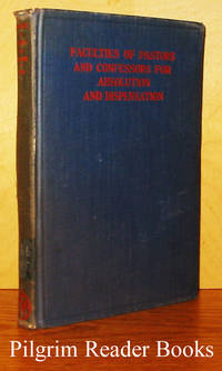 Faculties of Pastors and Confessors for Absolution and Dispensation  According to the Code of Canon Law. by  J Simon OSM. - Hardcover - 1922 - from Pilgrim Reader Books - IOBA and Biblio.co.uk