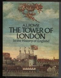 The Tower of London: in the History of England