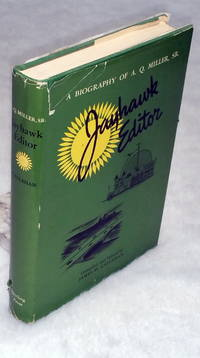 image of A Biography of A. Q. Miller, Sr. Jayhawk Editor