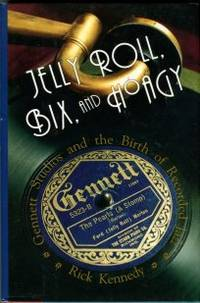 image of Jelly Roll, Bix, And Hoagy: Gennett Studios And The Birth Of Recorded Jazz