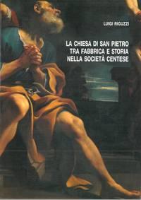 La chiesa di San Pietro tra fabbrica e storia nella società centese.