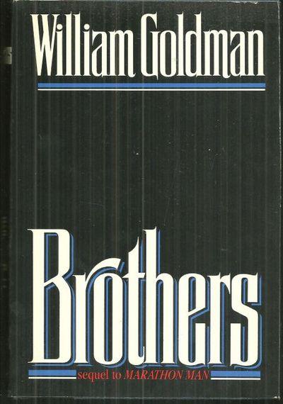BROTHERS Sequel to Marathon Man, Goldman, William