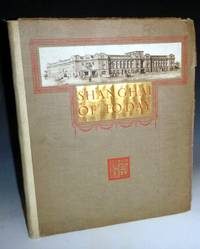 "image of Shanghai of To-Day; A Souvenir Album of Thirty-Eight Vandyke Prints of ""The Model Settlement"""