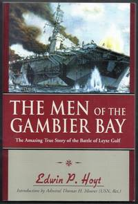 The Men of the Gambier Bay.  The Amazing True Story of the Battle of Leyte Gulf