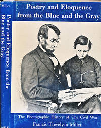 The Photographic History of the Civil War. Volume 9. Poetry and Eloquence from the Blue and the Gray