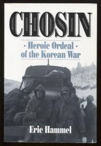 Chosin  Heroic Ordeal of the Korean War