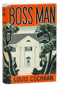 Boss Man by  Louis COCHRAN - First Edition - 1939 - from Lorne Bair Rare Books and Biblio.com