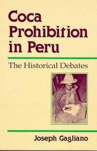 Coca Prohibition in Peru : The Historical Debates
