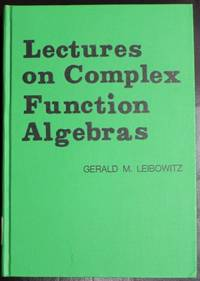 Lectures on Complex Function Algebras