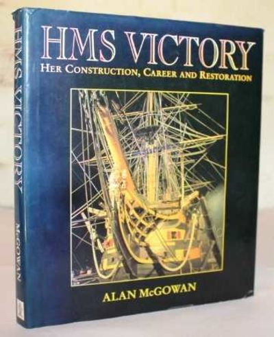 Career and Restoration Her Construction HMS Victory