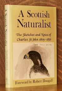 image of A SCOTTISH NATURALIST, THE SKETCHES AND NOTES OF CHARLES ST JOHN 1809-1856