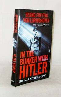 In the Bunker With Hitler 23 July 1944 - 29 April 1945