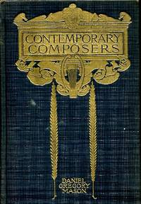 Contemporary Composers by  Daniel Gregory Mason - First Edition - 1929 - from Blue Jacket Books and Biblio.com
