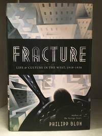 Fracture; Life & Culture in the West, 1918-1938