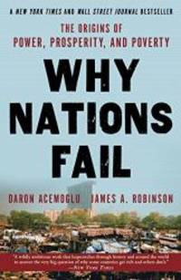 image of Why Nations Fail: The Origins of Power, Prosperity, and Poverty