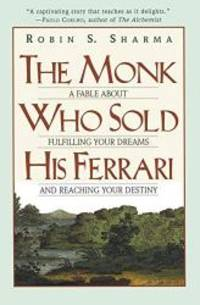 image of The Monk Who Sold His Ferrari: A Fable About Fulfilling Your Dreams & Reaching Your Destiny