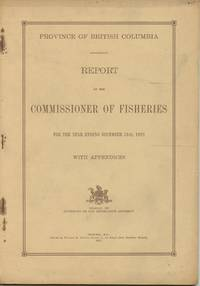 image of Province of British Columbia Report of the Commissioner of Fisheries For the Year Ending December 31st, 1922 With Appendices