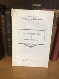 THE COLLECTED POEMS OF ERNEST HEMINGWAY - NUMBER ONE OF THE LIBRARY OF LIVING POETRY