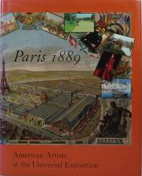 Paris 1889: American Artists at the Universal Exposition by  Annette Blaugrund - 1st  - 1989 - from Newbury Books (SKU: 21887)