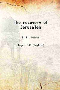The recovery of Jerusalem 1851 [Hardcover]