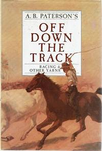 Off Down The Track: Racing And Other Yarns