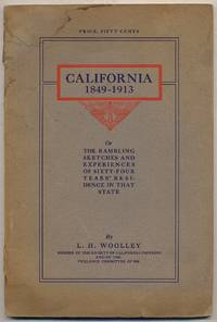 image of California, 1849-1913 or The Rambling Sketches and Experiences of Sixty-four Years' Residence in that State