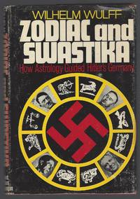 Zodiac and Swastika. How Astrology Guided Hitler's Germany