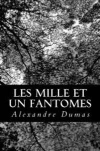 Les mille et un fantomes (French Edition) by Alexandre Dumas - Paperback - 2012-08-17 - from Books Express and Biblio.com