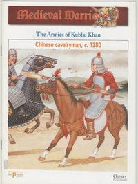 image of Medieval Warriors: the Armies of Kublai Khan: Chinese Cavalryman, c.1280