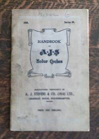 image of Handbook of Motor A. J. S. Motorcycles: Instructions for Owners on the  Care and Maintenance of A. J. S. Machines Series M. 2.48 H. P. , 3.49 H.  P. , 4.98 H. P. , and 9.96 H. P. Models 1929