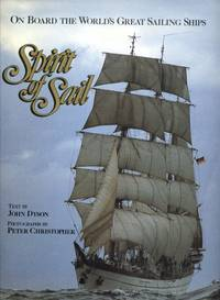 Spirit of Sail : On Board the World\'s Great Sailing Ships