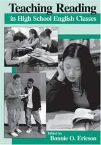 Teaching Reading in High School English Classes by Bonnie O. Ericson - 2001-09-03