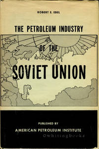 The Petroleum Industry of the Soviet Union