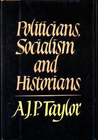 Politicians, Socialism, and Historians