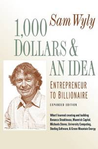 1,000 Dollars & An Idea by Sam Wyly - Hardcover - from Parallel 45 Books & Gifts (SKU: 57)